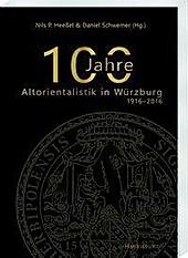 100 Jahre Altorientalistik in Würzburg.  - Buch