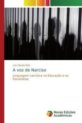 A voz de Narciso - Luiz Cláudio Bido,