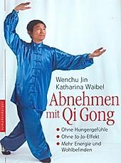 Abnehmen mit Qi Gong - eBook - Wenchu Jin,