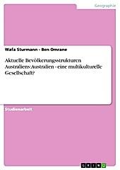 Aktuelle Bevölkerungsstrukturen Australiens: Australien - eine multikulturelle Gesellschaft? - eBook - Wafa Sturmann - Ben Omrane,