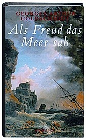 Als Freud das Meer sah. Georges-Arthur Goldschmidt, - Buch - Georges-Arthur Goldschmidt,