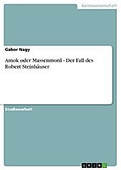 Amok oder Massenmord - Der Fall des Robert Steinhäuser - eBook - Gabor Nagy,