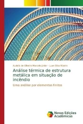 Análise térmica de estrutura metálica em situação de incêndio - por meio do método dos elementos finitos via ANSYS v18.1