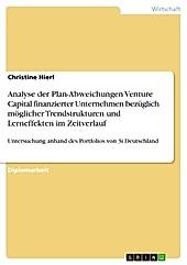 Analyse der Plan-Abweichungen Venture Capital finanzierter Unternehmen bezüglich möglicher Trendstrukturen und Lerneffekten im Zeitverlauf - eBook - Christine Hierl,