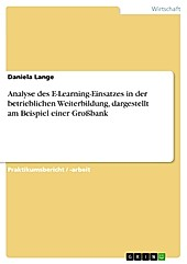 Analyse des E-Learning-Einsatzes in der betrieblichen Weiterbildung, dargestellt am Beispiel einer Großbank - eBook - Daniela Lange,