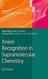 Anion Recognition in Supramolecular Chemistry.  - Buch