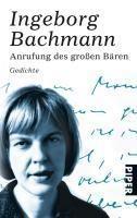 Anrufung des Gro�en Bären - Ingeborg Bachmann
