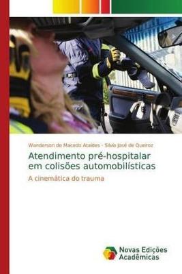 Atendimento pré-hospitalar em colisões automobilísticas - Silvio José de Queiroz, Wanderson de Macedo Ataídes,