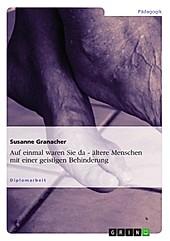 Auf einmal waren Sie da - ältere Menschen mit einer geistigen Behinderung - eBook - Susanne Granacher,
