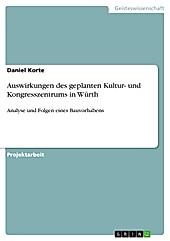 Auswirkungen des geplanten Kultur- und Kongresszentrums in Würth - eBook - Daniel Korte,