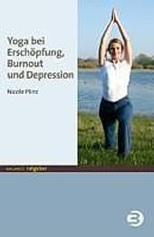 Balance Ratgeber: Yoga bei Erschöpfung, Burnout und Depression - eBook - Nicole Plinz,