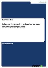 Balanced Scorecard - ein Feedbacksystem für Managementprozesse - eBook - Sven Roschen,