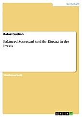 Balanced Scorecard und ihr Einsatz in der Praxis - eBook - Rafael Suchan,