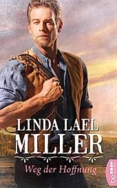 Bastei-Lübbe Taschenbücher: 18103 Weg der Hoffnung - eBook - Linda Lael Miller,