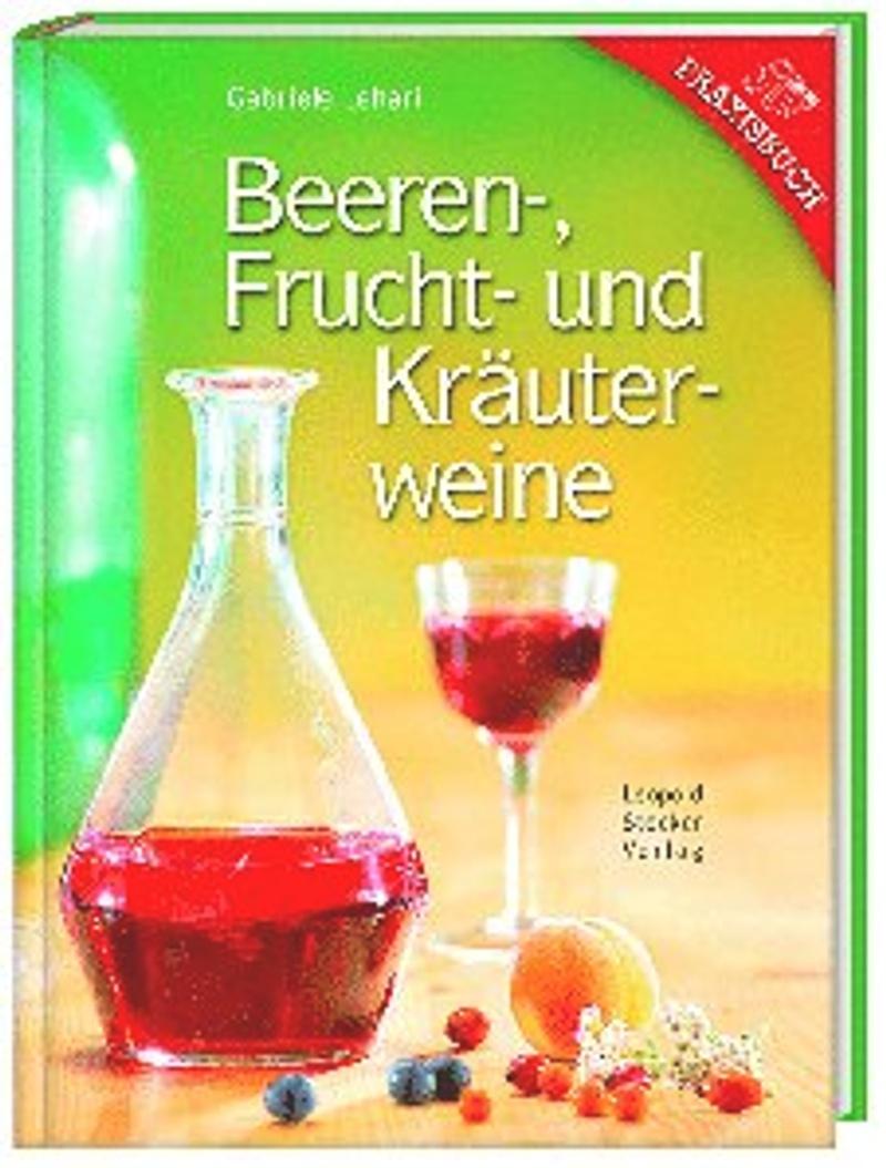Beeren Frucht Und Krauterweine Buch Versandkostenfrei Bei Weltbild De