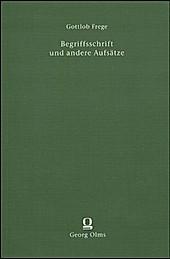 Begriffsschrift und andere Aufsätze. Gottlob Frege, - Buch - Gottlob Frege,