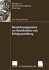 Beiträge zur betriebswirtschaftlichen Forschung: Verrechnungspreise zur Koordination und Erfolgsermittlung - eBook - JanThomas Martini,