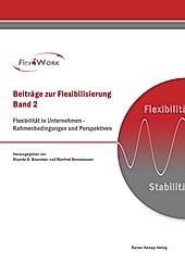Beiträge zur Flexibilisierung: Flexibilität in Unternehmen - Rahmenbedingungen und Perspektiven - eBook - Manfred Bornewasser, Ricarda B. Bouncken,