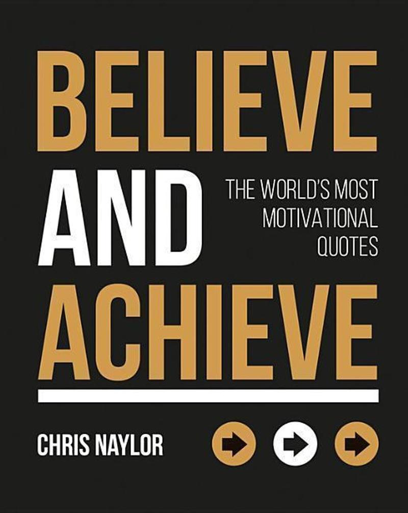 Believe and Achieve Buch von Chris Naylor versandkostenfrei ...