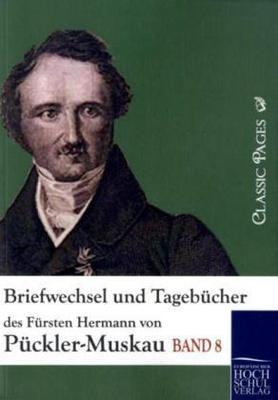Briefwechsel und Tagebücher des Fürsten Hermann von Pückler-Muskau - der Fürstin Melanie von Metternich