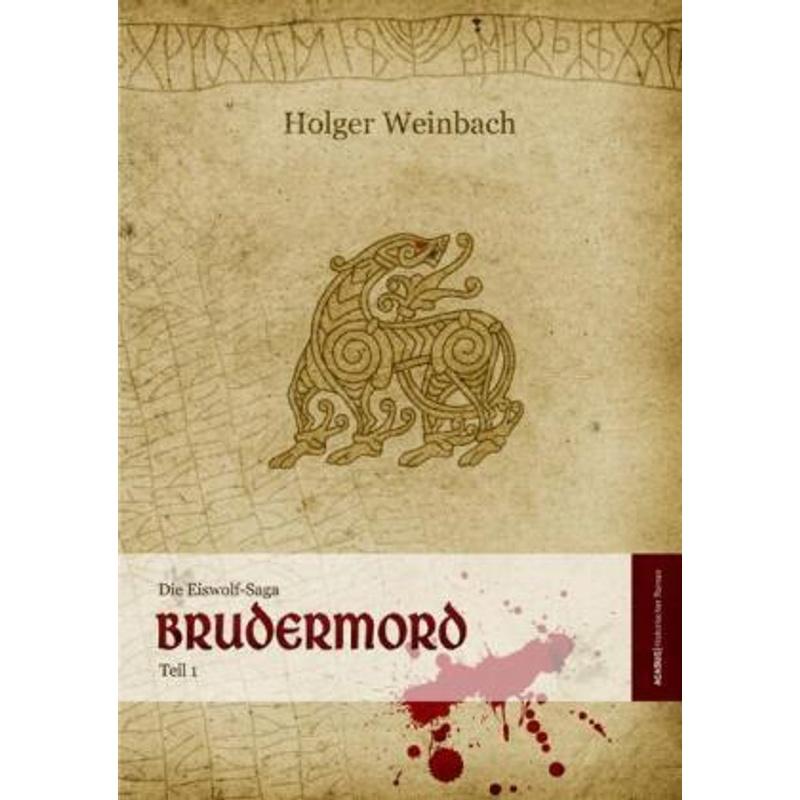 Brudermord / Die Eiswolf-Saga Bd.1 - Holger Weinbach