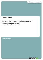 Burnout Syndrom (Psychovegetativer Erschöpfungszustand) - eBook - Claudia Prost,