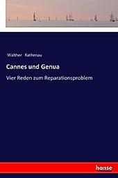 Cannes und Genua. Walther Rathenau, - Buch - Walther Rathenau,