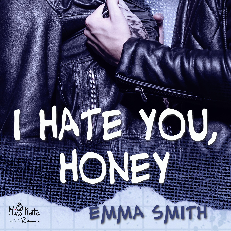Catch me: I hate you, Honey