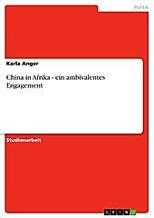 China in Afrika - ein ambivalentes Engagement - eBook - Karla Anger,