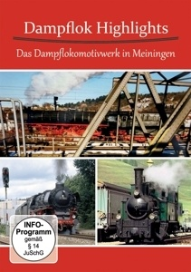 Image of Dampflok Highlights: Das Dampflokomotivwerk Meinin