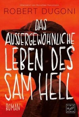 Das außergewöhnliche Leben des Sam Hell - Robert Dugoni,