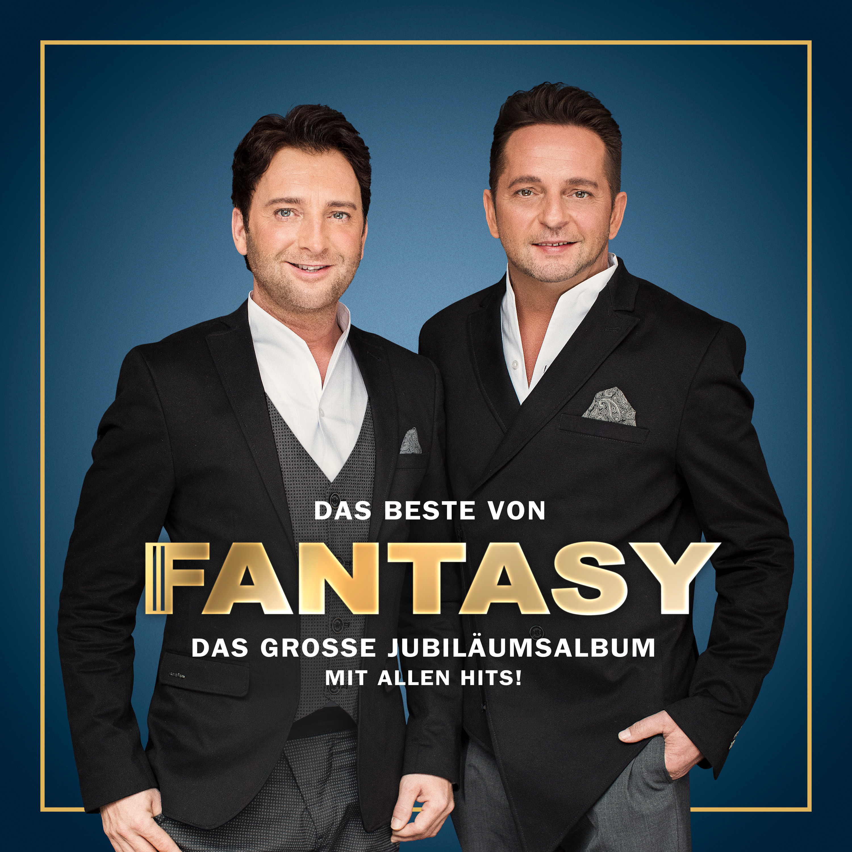 Das Beste von Fantasy Das große Jubiläumsalbum mit allen Hits!