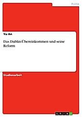Das Dublin-Übereinkommen und seine Reform - eBook - Yu An,