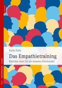 Das Empathietraining - Karim P. Fathi,