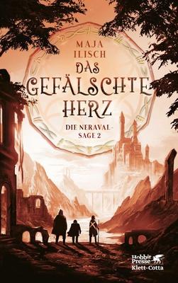 Das gefälschte Herz / Die Neraval-Sage Bd.2 - sensationell-abenteuerliches High-Fantasy-Debüt...
