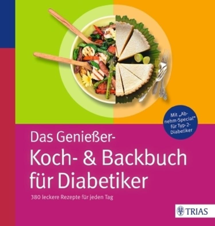 Das genießer koch & backbuch für diabetiker