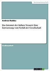 Das Internet der frühen Neuzeit: Eine Entwarnung vom Verfall der Gesellschaft - eBook - Andreas Raddau,