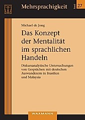 Das Konzept der Mentalität im sprachlichen Handeln. Michael De Jong, - Buch - Michael De Jong,