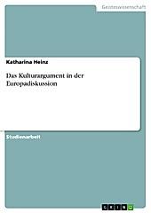 Das Kulturargument in der Europadiskussion - eBook - Katharina Heinz,