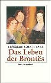 Das Leben der Brontës. Elsemarie Maletzke, - Buch - Elsemarie Maletzke,