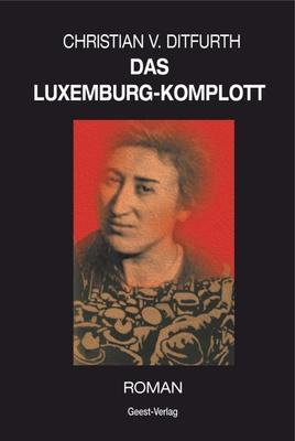 Das Luxemburg-Komplott - der aus russischer Kriegsgefangenschaft entlassen wurde. Von Lenin geschickt