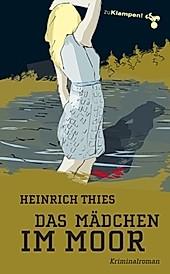 Das Mädchen im Moor. Heinrich Thies, - Buch - Heinrich Thies,