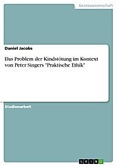 Das Problem der Kindstötung im Kontext von Peter Singers