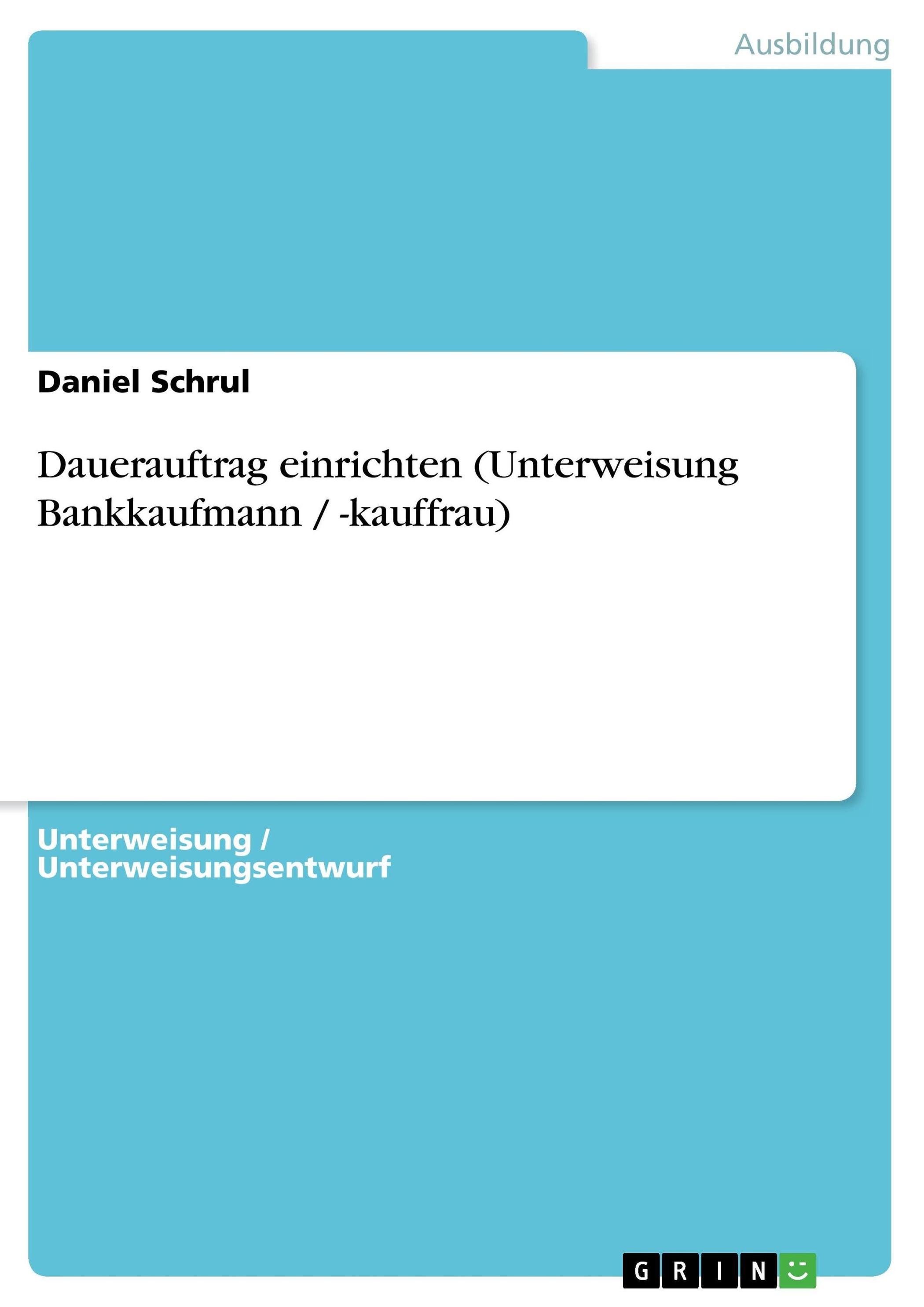 Dauerauftrag einrichten (Unterweisung Bankkaufmann / -kauffrau)