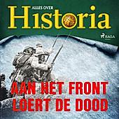 De keerpunten van de geschiedenis: Aan het front loert de dood - eBook - Alles over Historia,