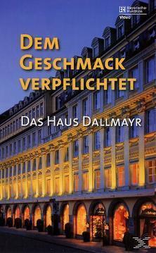 Image of Dem Geschmack verpflichtet - Das Haus Dallmayer