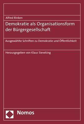 Demokratie als Organisationsform der Bürgergesellschaft - Alfred Rinken,