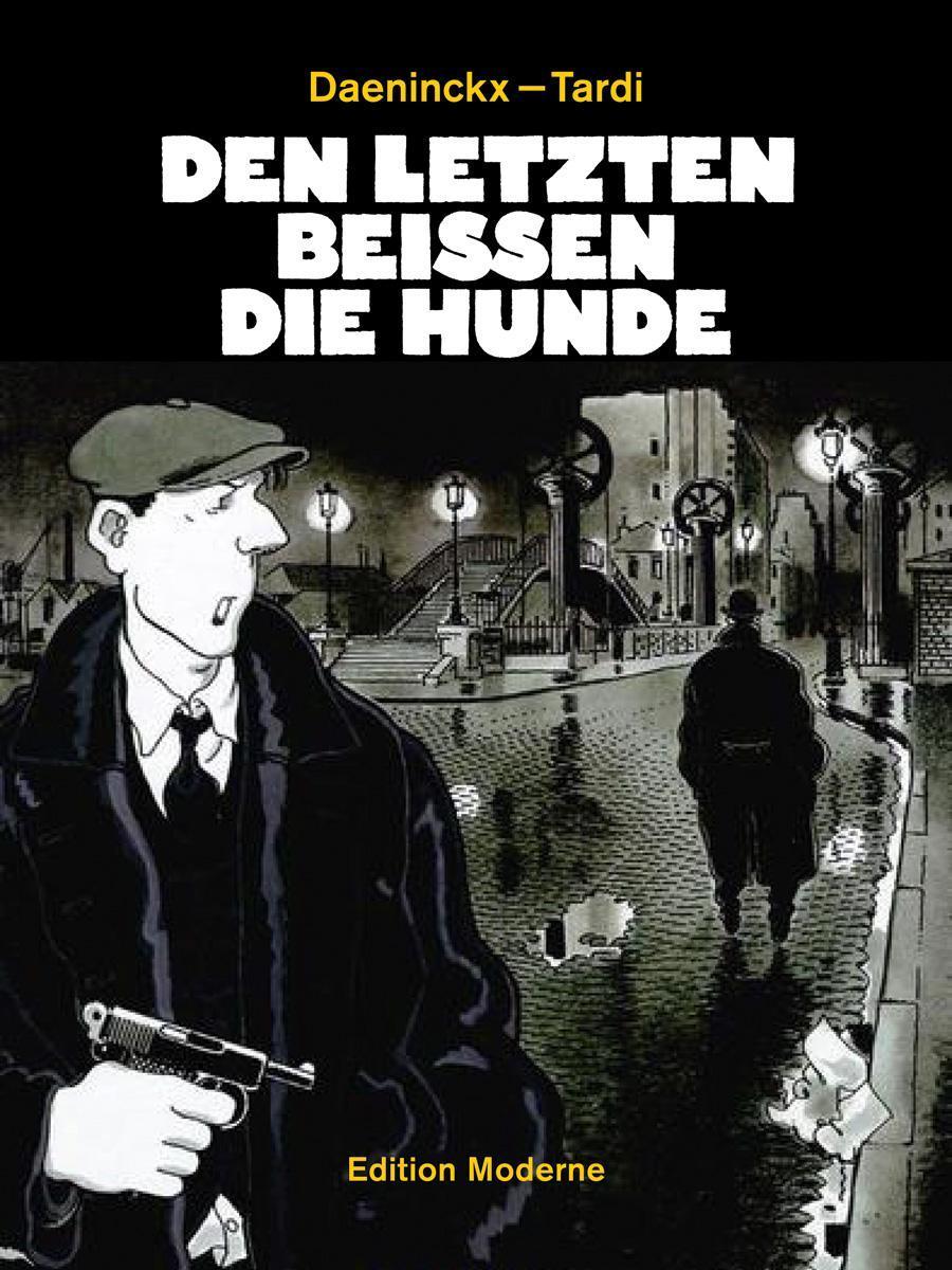 Der Letzte Ansturm  Jacques Tardi  Edition Moderne