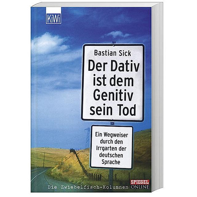 Der Dativ Ist Dem Genitiv Sein Tod Buch Versandkostenfrei Bei Weltbild De