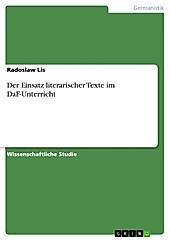 Der Einsatz literarischer Texte im DaF-Unterricht - eBook - Radoslaw Lis,